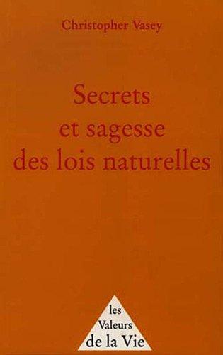 Secrets et sagesse des lois naturelles par Christopher Vasey