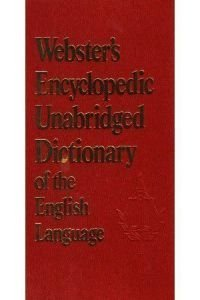 Webster's Encyclopedic Unbridged Dict of the English Language -