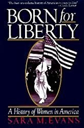 Born for Liberty: A History of Women in America by Sara M. Evans (1989-05-30)