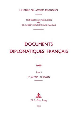 Documents diplomatiques français: 1940 - Tome I (1er janvier - 10 juillet) par Ministère des affaires étrangères