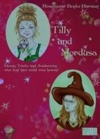 Tilly und Mordusa - Hexen, Tricks und Zaubereien, wer legt hier wohl wen herein