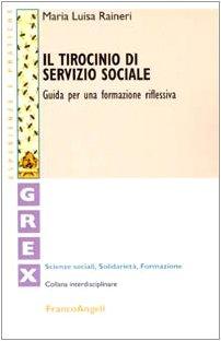 Il tirocinio di servizio sociale. Guida per una formazione riflessiva