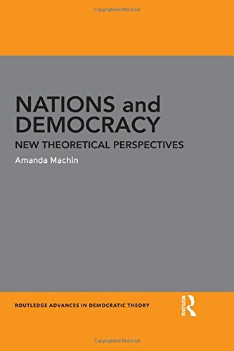 Nations and Democracy: New Theoretical Perspectives (Routledge Advances in Democratic Theory) by Amanda Machin (2015-02-02)