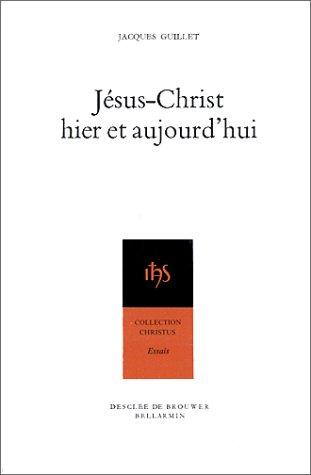 Jésus-Christ hier et aujourd'hui