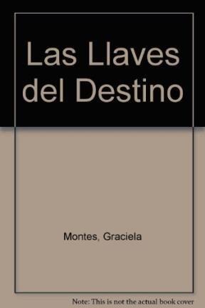 Las Llaves del Destino par Graciela Montes