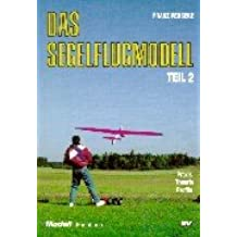 Trilogie - Das Segelflugmodell: Das Segelflugmodell, 3 Tle., Bd.2, Praxis, Theorie, Profile