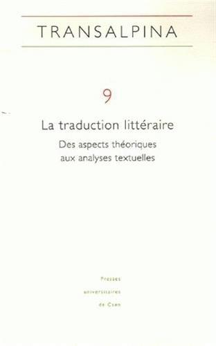 La traduction littéraire : Des aspects théoriques aux analyses textuelles