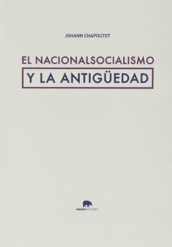 El Nacionalsocialismo Y La Antigüedad (Lecturas de historia)