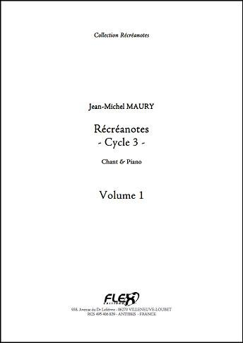 Descargar Libro PARTITURA CLASICA - Récréanotes - Cycle 3 - Volume 1 - J.-M. MAURY - Children's Choir and Piano de Unknown