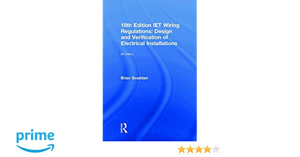 18th Edition IET Wiring Regulations: Design and Verification ... on