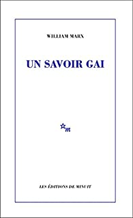 Un savoir gai par William Marx