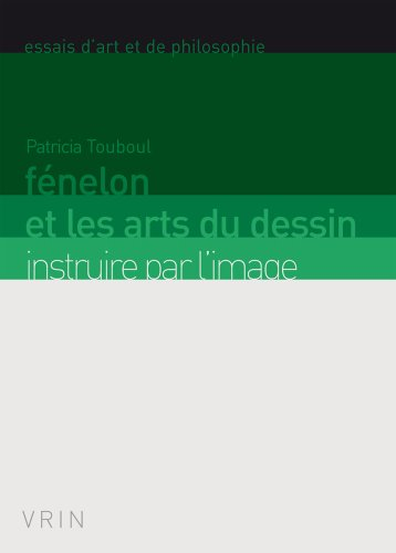 Fénelon et les Arts du dessin: Instruire par l'image