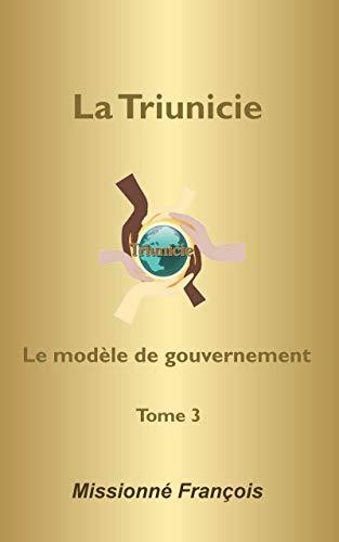 Couverture du livre La Triunicie (modèle social): Le modèle de gouvernement