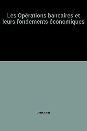 Les Opérations bancaires et leurs fondements économiques