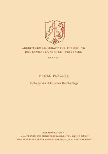 Probleme des Elektrischen Durchschlags (Arbeitsgemeinschaft für Forschung des Landes Nordrhein-Westfalen) (German Edition)