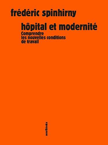 Hôpital et modernité : Comprendre les nouvelles conditions de travail par