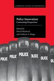 Police Innovation: Contrasting Perspectives (Cambridge Studies in Criminology) (2006-05-04)