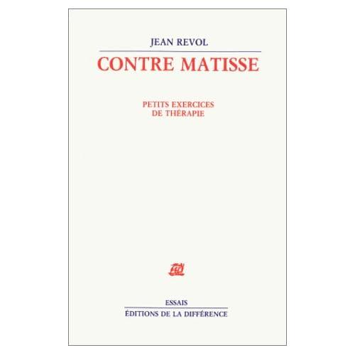 Contre Matisse : Petits exercices de thérapie