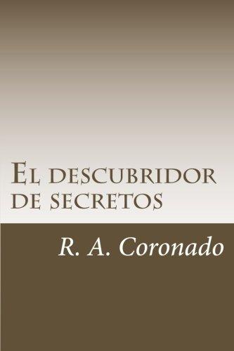 El Descubridor de secretos: Ocaso Vril en Venezuela: Volume 1
