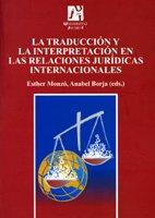 La traducción y la interpretación en las relaciones jurídicas internacionales (Estudis sobre la traducció) por Laura Santamaria Guinot