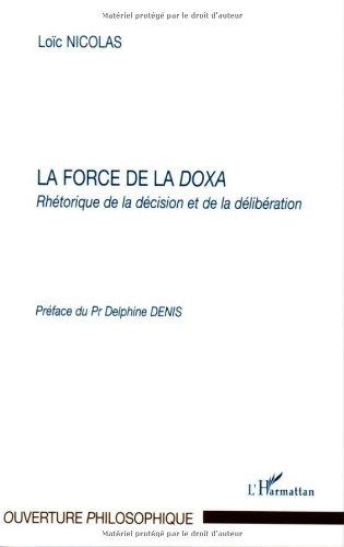 La force de la doxa : Rhétorique de la décision et de la délibération