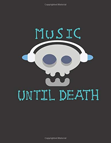 Music until death: Songwriting Journal, Lined/Ruled Paper And Staff, Manuscript Paper For Notes, Lyrics And Music. For Musicians, Music Lovers, ... Book Notebook Journal 100 Pages 8.5x11in