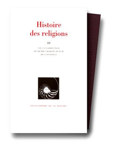 HISTOIRE DES RELIGIONS. Tome 3 par Collectif, Henri-Charles Puech