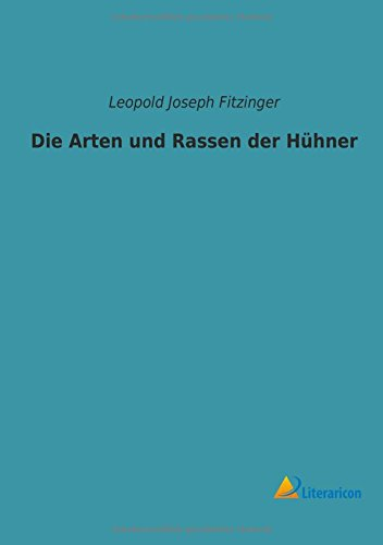 Die Arten und Rassen der Hühner (German Edition)
