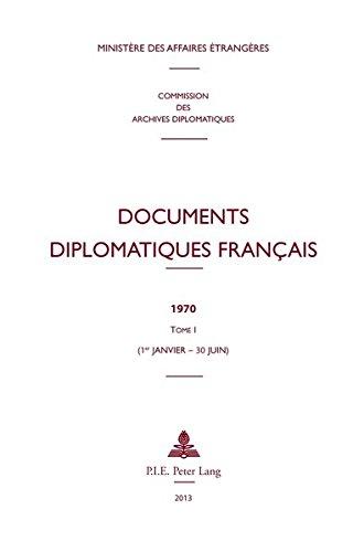 Documents diplomatiques français : 1970 - Tome 1, 1er janvier - 30 juin par Ministère Affaires Etrangères