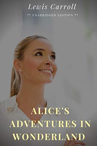Alice's Adventures In Wonderland: A 1865 children's novel by English author Charles Lutwidge Dodgson