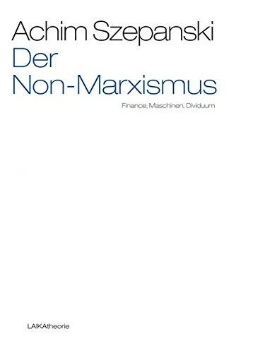 Der Non-Marxismus: Finance, Maschinen, Dividuum (laika theorie)