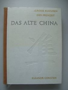 Das alte China Grosse Kulturen der Frühzeit 1958 (China Alte Große)