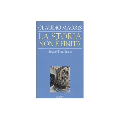 La Storia Non È Finita. Etica, Politica, Laicità