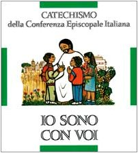 Io sono con voi. Catechismo per l'iniziazione cristiana dei fanciulli (6-8 anni)