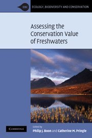 Assessing the Conservation Value of Freshwaters: An International Perspective (Ecology, Biodiversity and Conservation) (2009-04-02)