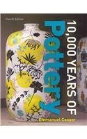 Ten Thousand Years of Pottery by Emmanuel Cooper (2010-10-11)