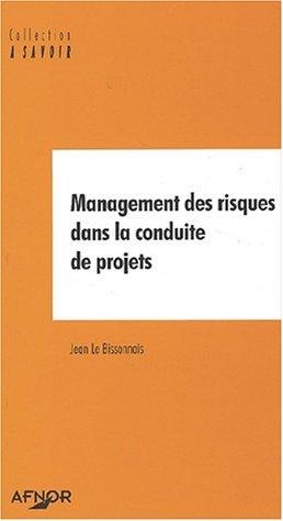 Management des risques dans la conduite de projets par Jean Le Bissonnais