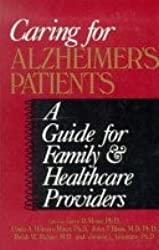 Caring for Alzheimer's Patients: A Guide for Family and Healthcare Providers