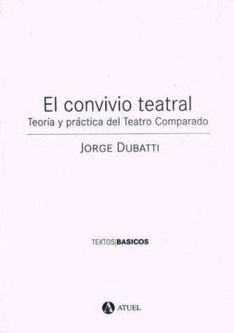 El Convivio Teatral: Teoria y Practica del Teatro Comparado