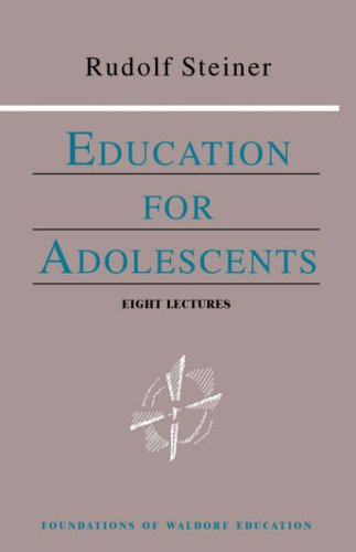 Education for Adolescents (Foundations of Waldorf Education)