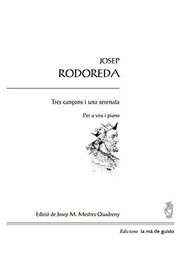 Tres cançons i una serenata: per a veu i piano por Josep Rodoreda