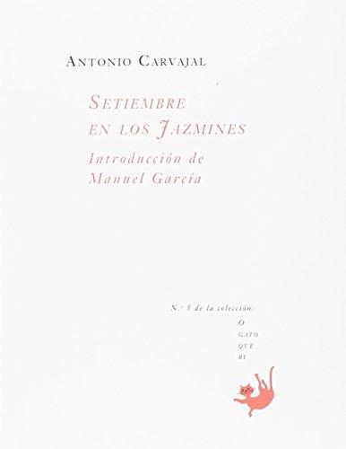 Septiembre en los jazmines (O gato que ri) por Antonio Carvajal