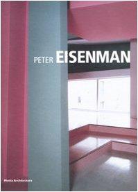 Peter Eisenman. Ediz. illustrata