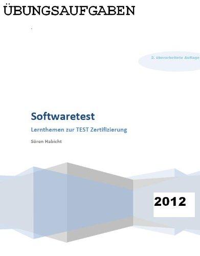 Basiswissen Softwaretest (Foundation Level) Übungen Fragen zur TEST Zertifizierung (wie ISTQB) Fragenkatalog 2012