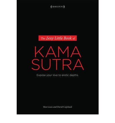 THE SEXY LITTLE BOOK OF KAMA SUTRA EXPOSE YOUR LOVE TO EROTIC DEPTHS BY (COPELAND, DAVID) PAPERBACK par David Copeland