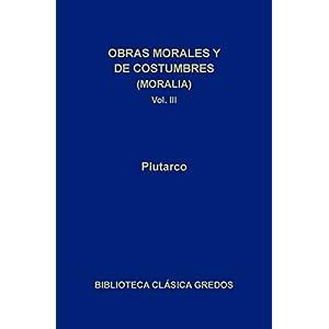 Obras morales y de costumbres (Moralia) III (Biblioteca Clásica Gredos)