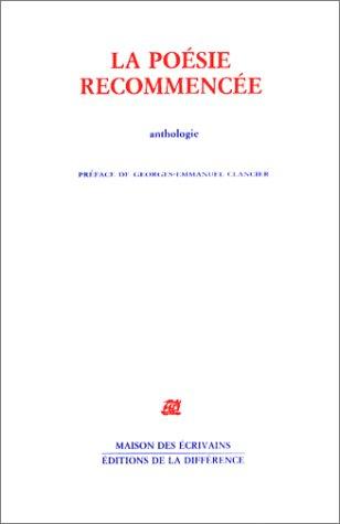 La poésie recommencée : Anthologie