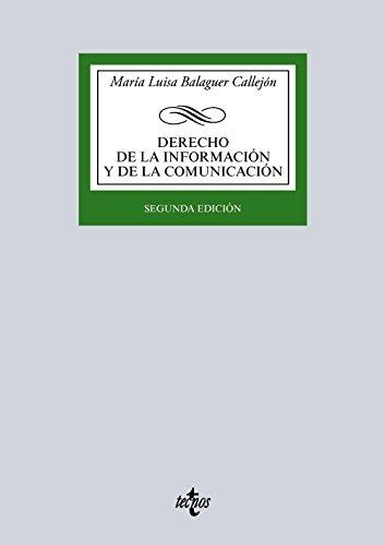 Derecho de la información y de la comunicación (Derecho - Biblioteca Universitaria De Editorial Tecnos) por María Luisa Balaguer Callejón