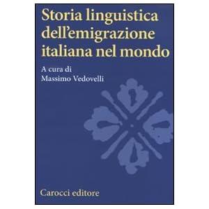 STORIA LINGUISTICA DELL'EMIGRAZIONE ITALIANA NEL M