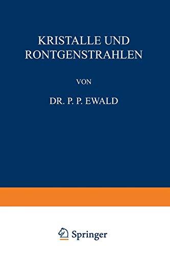Kristalle und Röntgenstrahlen (Naturwissenschaftliche Monographien und Lehrbücher (6), Band 6)